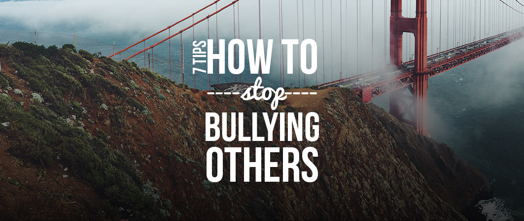 How to stop bullying others: 7 practical tips