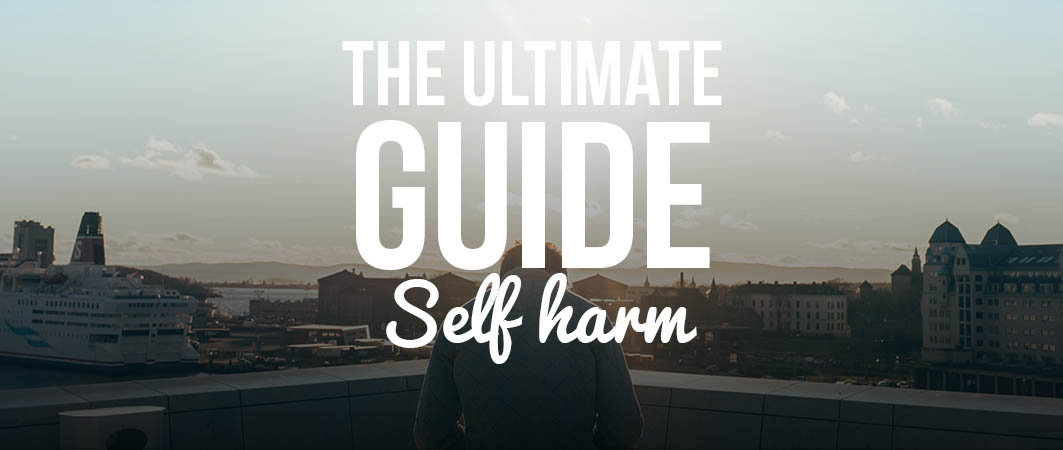 SELF HARM: ULTIMATE GUIDE