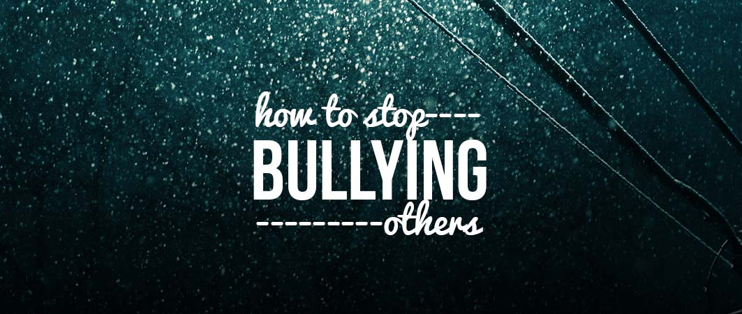 how to stop bullying others